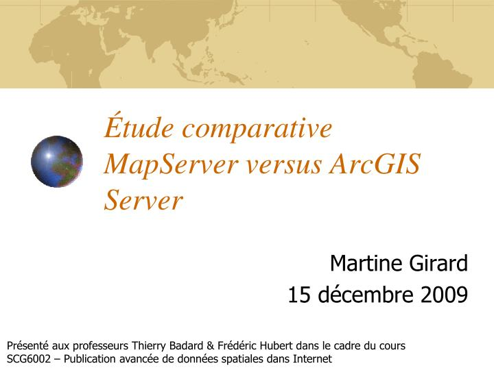 Tude comparative mapserver versus arcgis server