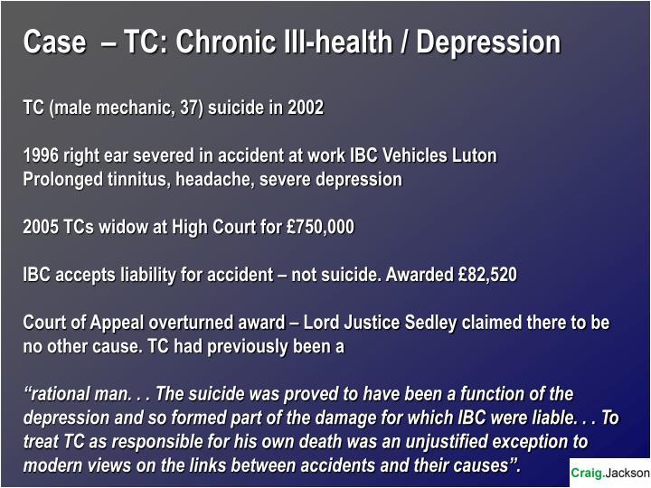 Case  – TC: Chronic Ill-health / Depression