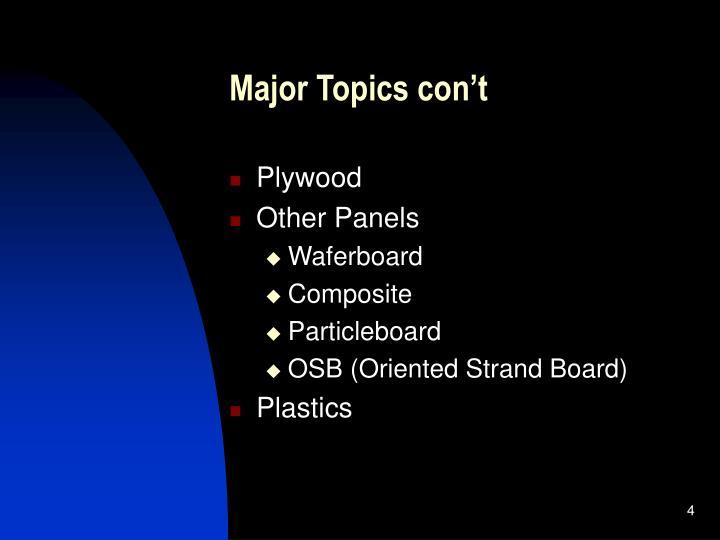 Major Topics con't
