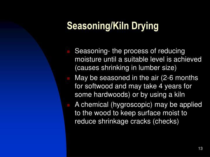 Seasoning/Kiln Drying