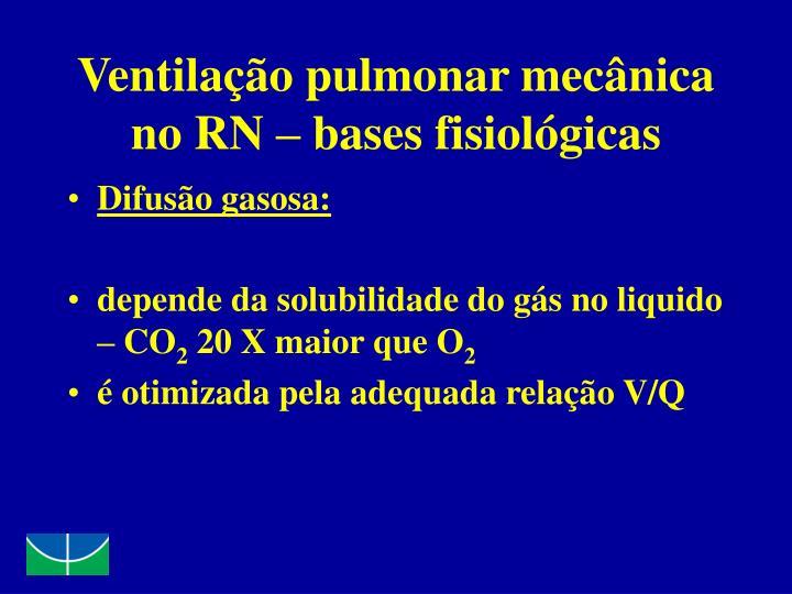 Ventilação pulmonar mecânica no RN – bases fisiológicas
