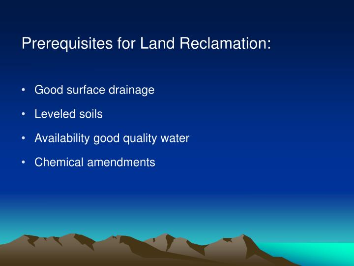 Prerequisites for Land Reclamation: