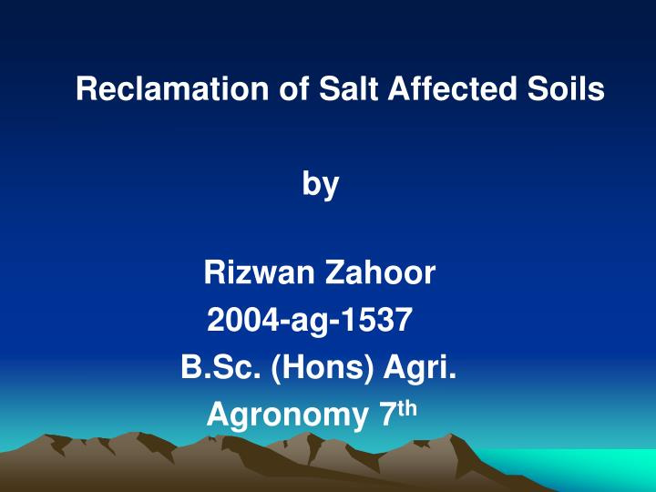 Reclamation of Salt Affected Soils