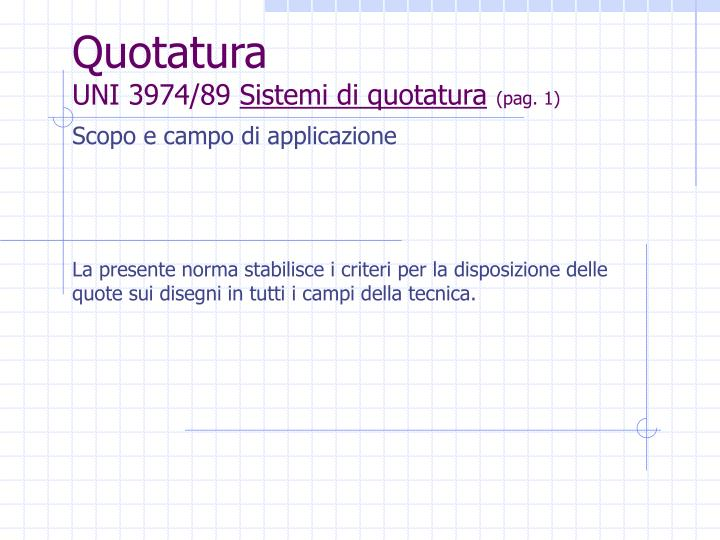 Quotatura uni 3974 89 sistemi di quotatura pag 1