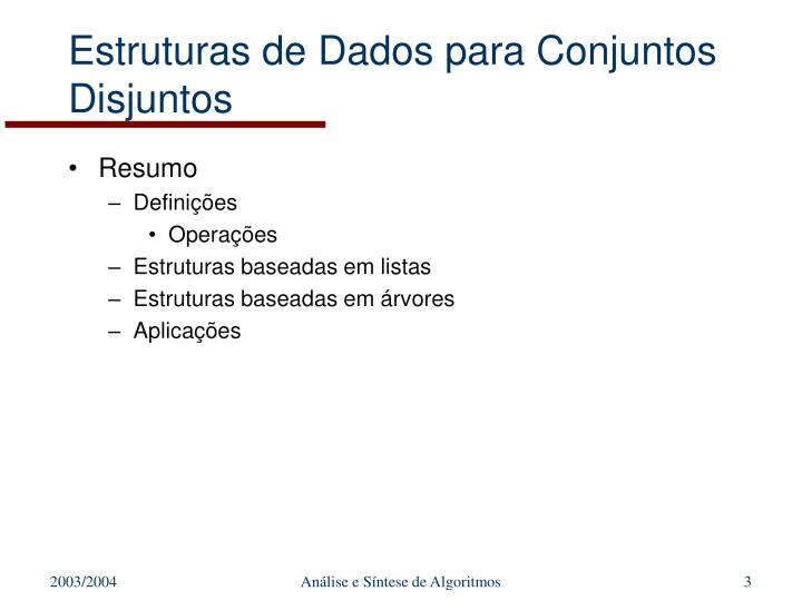 Estruturas de Dados para Conjuntos Disjuntos