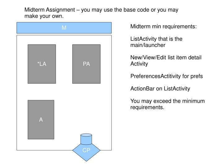 Midterm Assignment – you may use the base code or you may make your own.