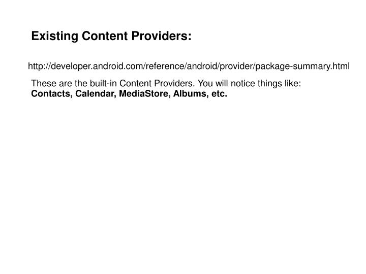 Existing Content Providers: