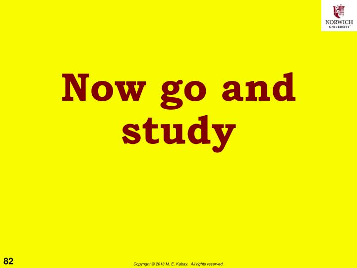 Now go and study