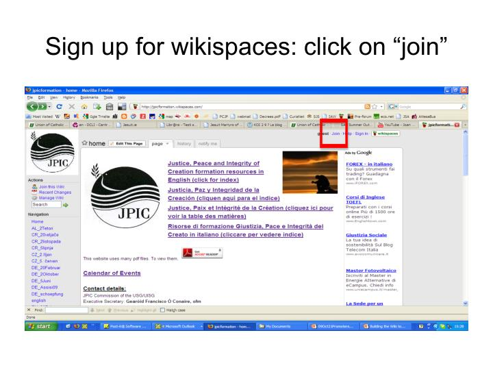 "Sign up for wikispaces: click on ""join"""