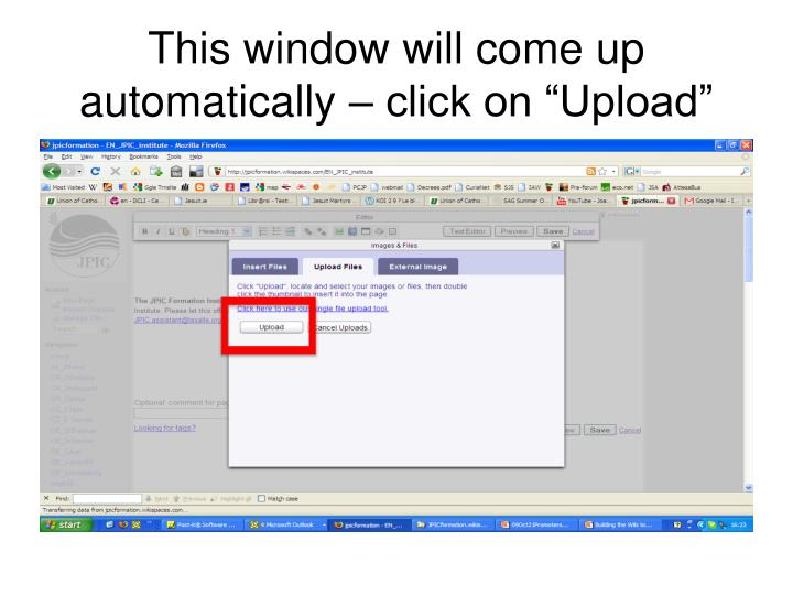 "This window will come up automatically – click on ""Upload"""