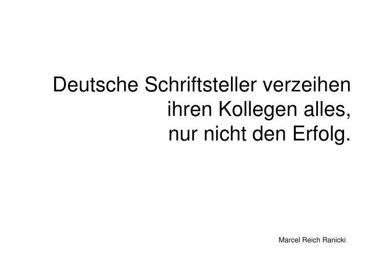 Deutsche Schriftsteller verzeihen ihren Kollegen alles,