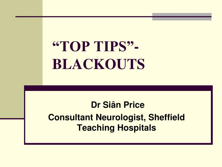 top tips blackouts