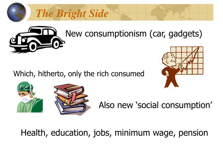 New consumptionism (car, gadgets)