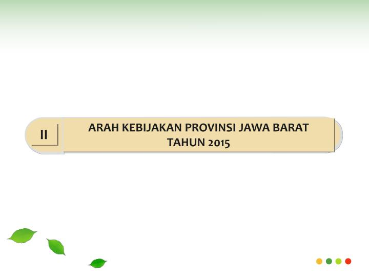 ARAH KEBIJAKAN PROVINSI JAWA BARAT
