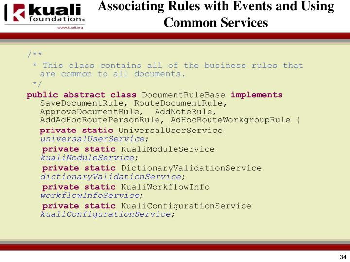 Associating Rules with Events and Using Common Services