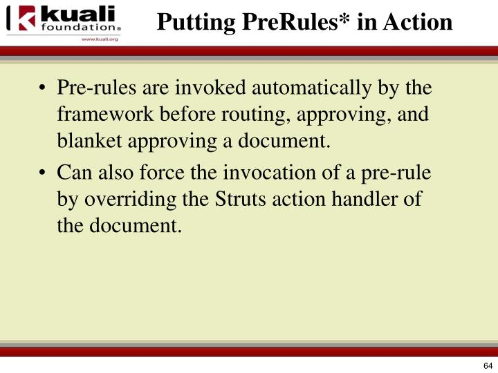 Putting PreRules* in Action