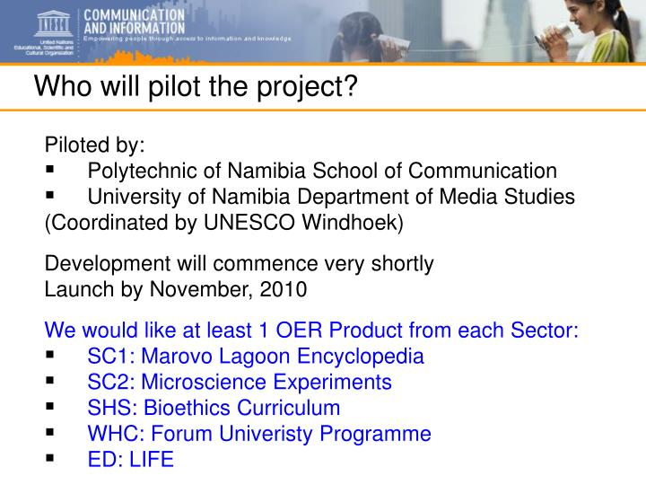 Who will pilot the project?