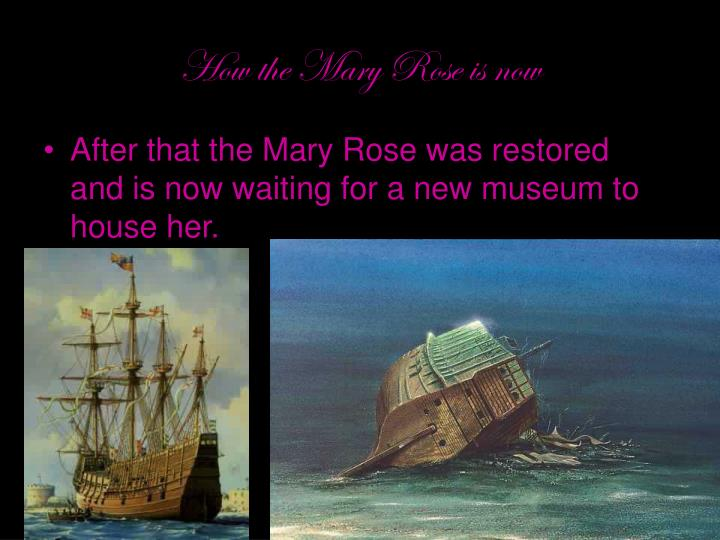How the Mary Rose is now