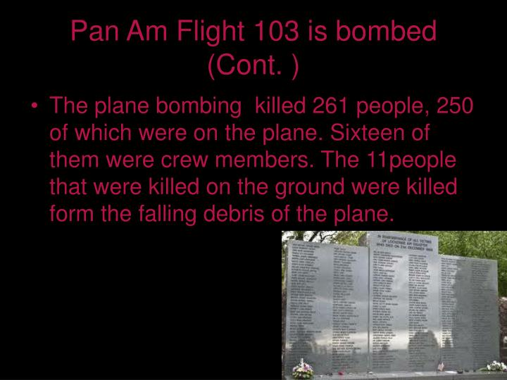 Pan Am Flight 103 is bombed (Cont. )