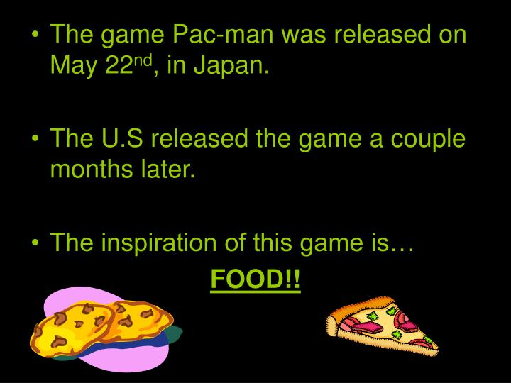 The game Pac-man was released on May 22