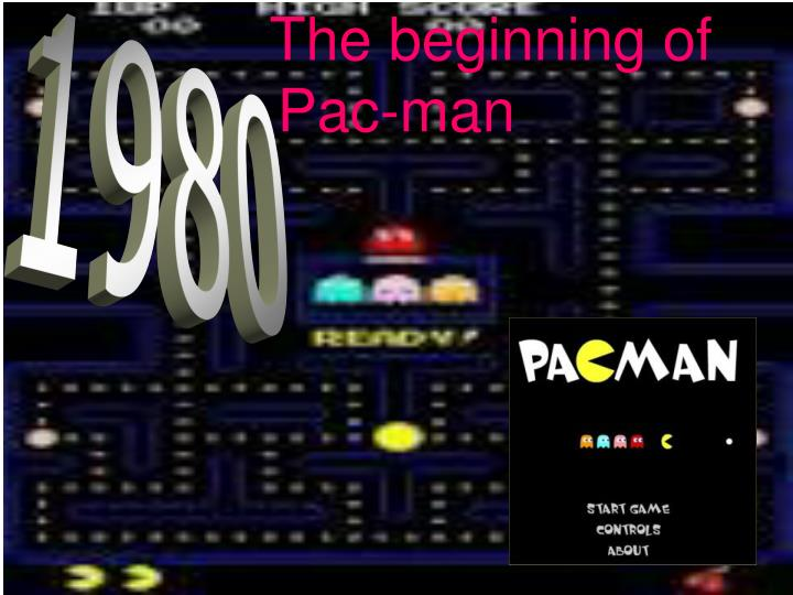 The beginning of pac man