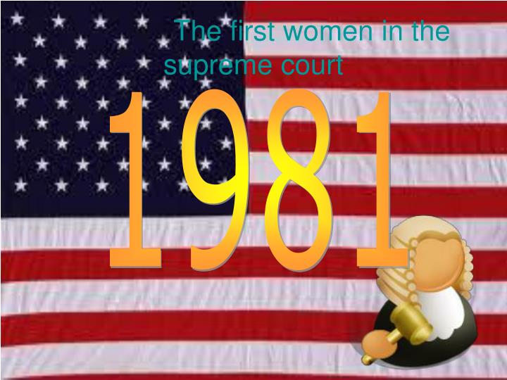 The first women in the supreme court
