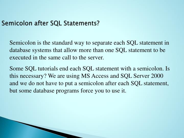Semicolon after SQL Statements?