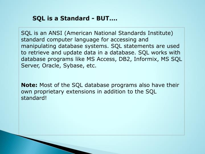 Sql is a standard but