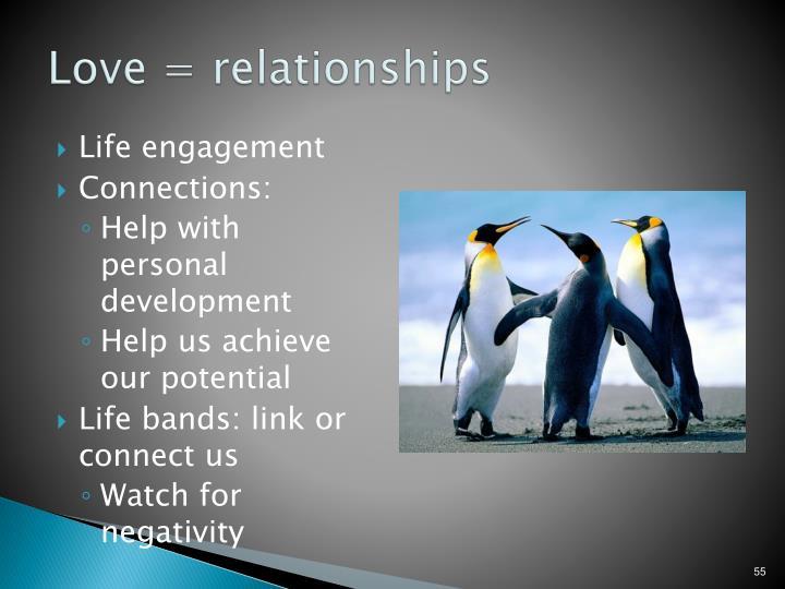 Love = relationships