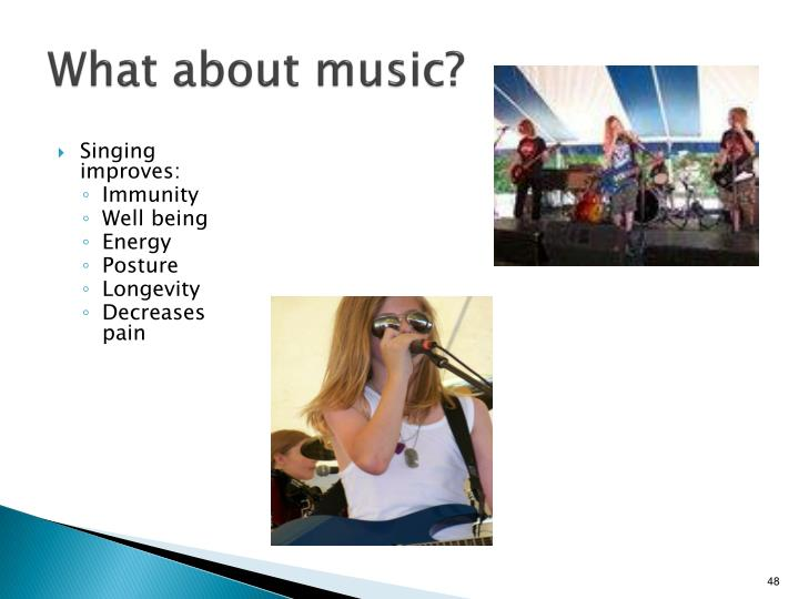 What about music?