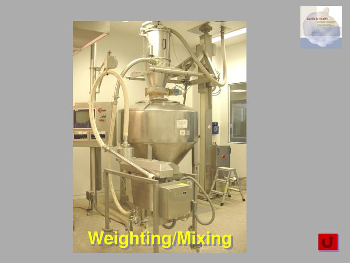 Weighting/Mixing