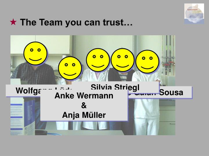 The Team you can trust…