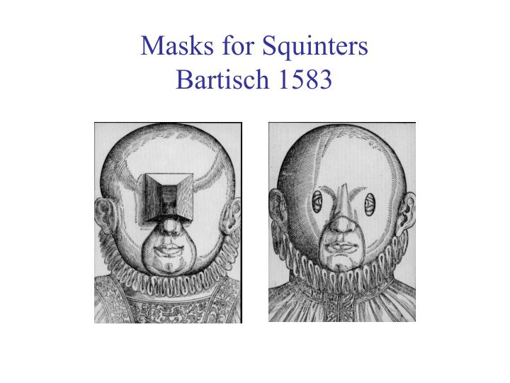 Masks for Squinters