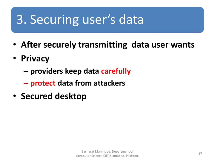 After securely transmitting  data user wants