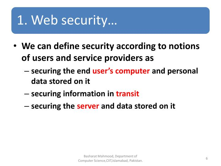 We can define security according to notions of users and service providers as
