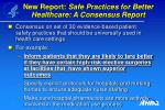 new report safe practices for better healthcare a consensus report