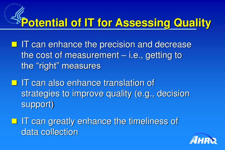 Potential of IT for Assessing Quality