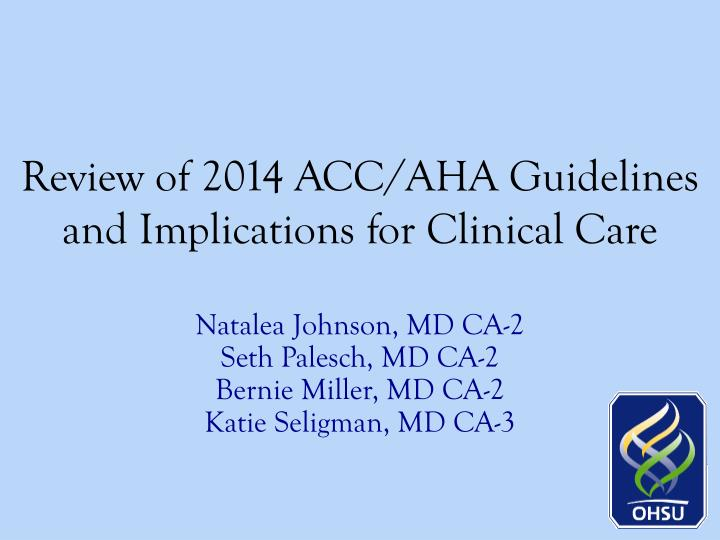 Review of 2014 acc aha guidelines and implications for clinical care