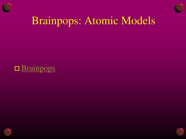 Brainpops: Atomic Models