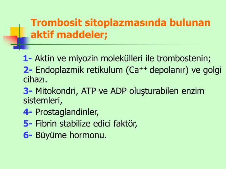 Trombosit sitoplazmasında bulunan aktif maddeler;