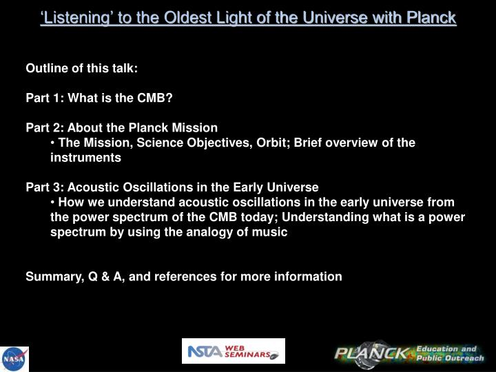 'Listening' to the Oldest Light of the Universe with Planck