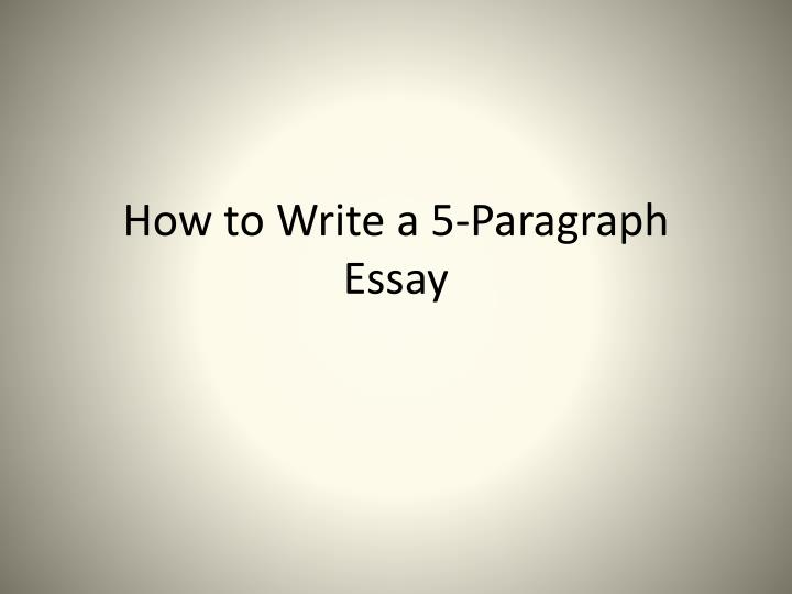 How to write a 5 paragraph essay