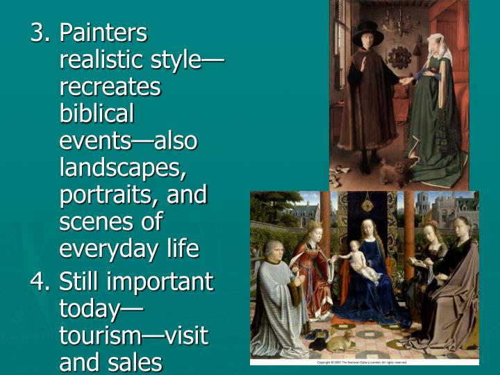 3. Painters realistic style—recreates biblical events—also landscapes, portraits, and scenes of everyday life