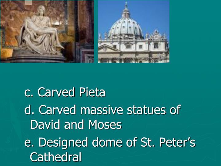 c. Carved Pieta