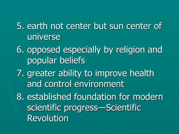 5. earth not center but sun center of universe