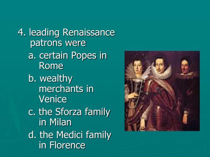 4. leading Renaissance patrons were