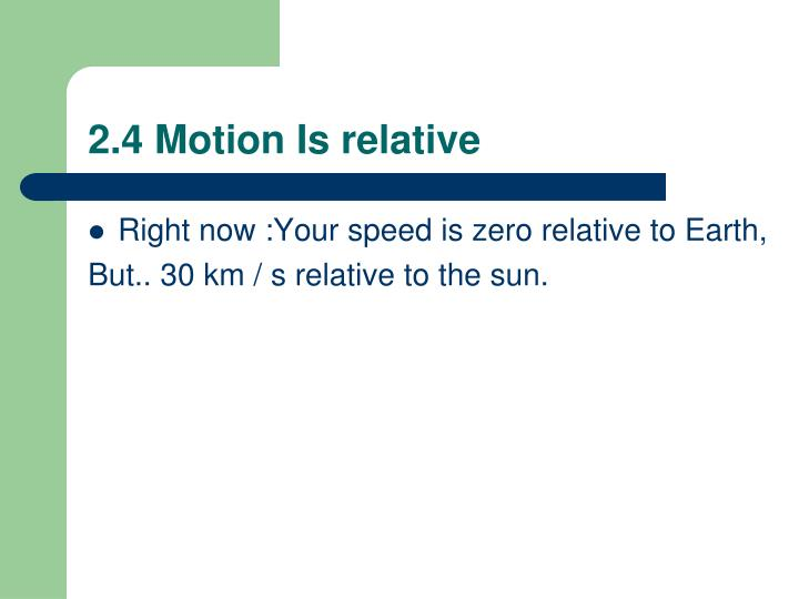 2.4 Motion Is relative