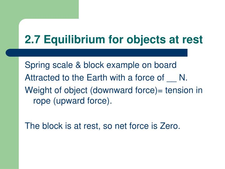 2.7 Equilibrium for objects at rest