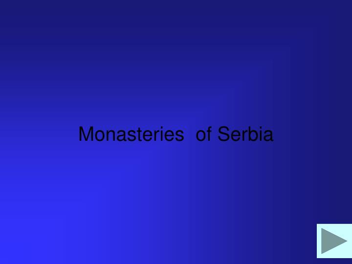 Monasteries  of Serbia
