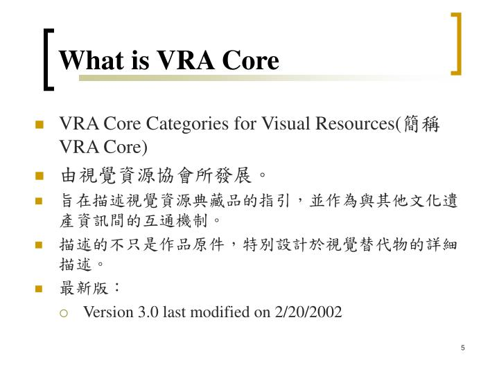 What is VRA Core